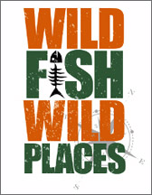wild fish, wild places